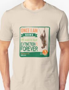 Once I'm Gone (Extinction is forever) Unisex T-Shirt