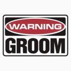 Groom Warning Sign by SignShop