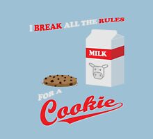 I break all the rules for a cookie! Unisex T-Shirt