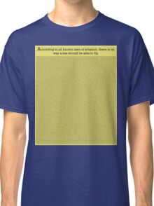 The Entire Bee Movie Script  Classic T-Shirt