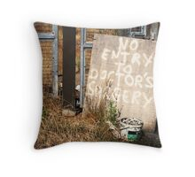 No Entry To Doctor's Surgery Throw Pillow