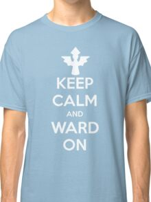 Keep Calm and Ward On (Support) Classic T-Shirt