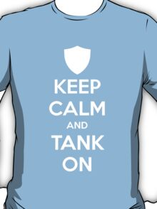 Keep Calm and Tank On T-Shirt