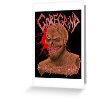 Goregrind - In Gore We Rot! Greeting Card