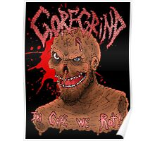 Goregrind - In Gore We Rot! Poster