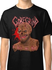 Goregrind - In Gore We Rot! Classic T-Shirt