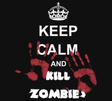 Keep calm and kill zombies by waqqas