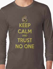 Keep Calm and Trust No One!!! Long Sleeve T-Shirt