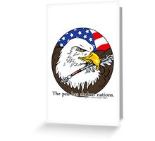 The pen has shaken nations. Greeting Card