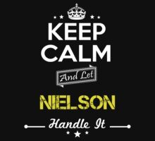 NIELSON KEEP CLAM AND LET  HANDLE IT - T Shirt, Hoodie, Hoodies, Year, Birthday by oaoatm
