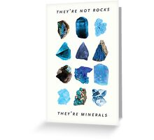 They're minerals Greeting Card