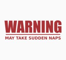 warning - may take sudden naps - red Kids Clothes