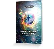 Spacecop 2 Greeting Card
