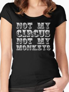 not my circus not my monkeys - all white Women's Fitted Scoop T-Shirt