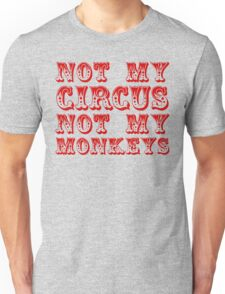 not my circus not my monkeys - all red Unisex T-Shirt