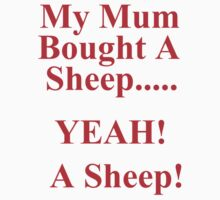 My Mum Bought A Sheep...Yeah A Sheep by Noel Elliot