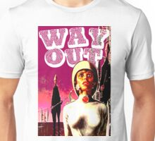 Way Out! Unisex T-Shirt