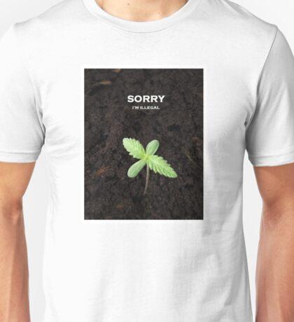Sorry I'm illegal Unisex T-Shirt