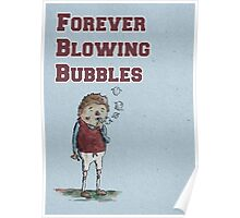 Forever Blowing Bubbles Poster