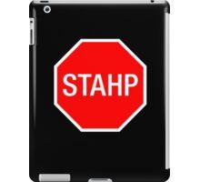 STOP SIGN - STAHP iPad Case/Skin