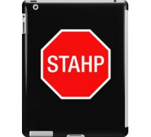 STOP SIGN - STAHP iPad Case/Skin