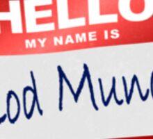 Hello My Name Is Rod Munch Sticker