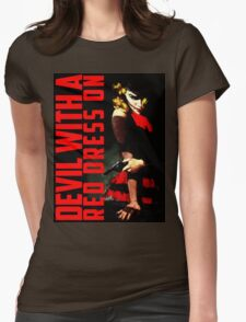 Devil with a Red Dress On Womens Fitted T-Shirt