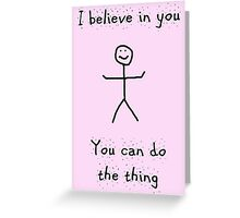 You Can Do The Thing Greeting Card