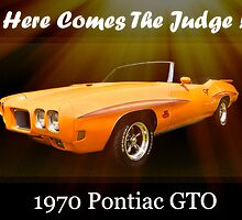 "Here Comes The Judge! - 1970 Pontiac GTO by Michael "" Dutch "" Dyer"