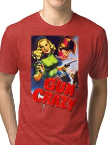 Gun Crazy Tri-blend T-Shirt