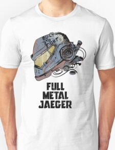 Full Metal Jaeger Unisex T-Shirt