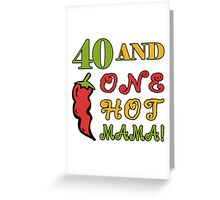 40th Birthday For Sexy Women Greeting Card