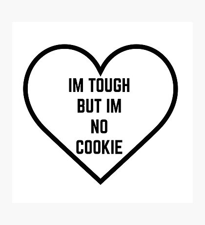 Tough But Not No Cookie Photographic Print