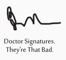 Doctor Signatures: They're That Bad by Elegantvaporeon