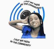 i put my faith in the community Unisex T-Shirt