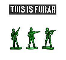 This Is Fubar Photographic Print