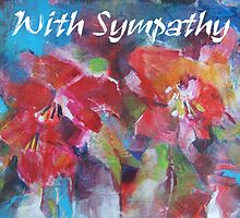 With Sympathy Card - Bereavement or Sad News - Flowers by Ballet Dance-Artist
