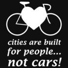 Cities are BUILT for PEOPLE, not CARS! by PaulHamon