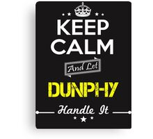 DUNPHY KEEP CLAM AND LET  HANDLE IT - T Shirt, Hoodie, Hoodies, Year, Birthday Canvas Print