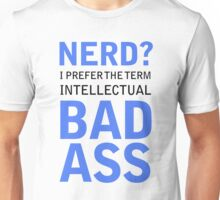 Intellectual Bad A$$ Unisex T-Shirt