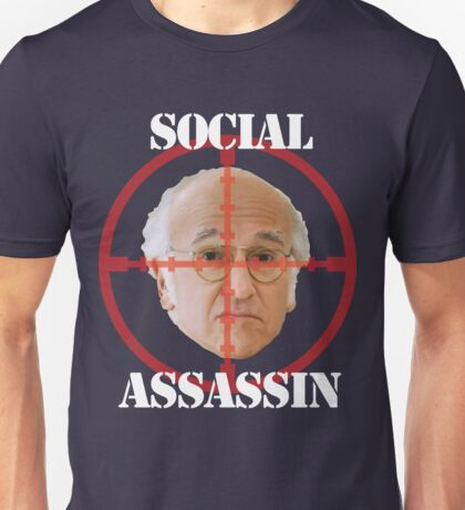 Social Assassin ( Curb Your Enthusiasm ) Unisex T-Shirt