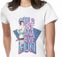 GIRLS JUST WANNA HAVE FUN Womens Fitted T-Shirt