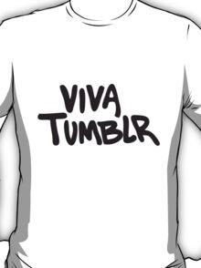 viva tumblr T-Shirt