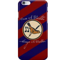Always A Warbler iPhone Case/Skin