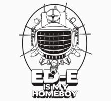 ED-E is My Homeboy on White by Montia Garcia