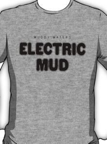 Electric Mud - Muddy Waters T-Shirt