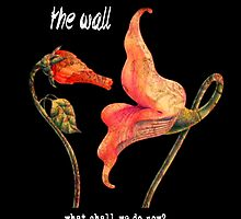 Pink Floyd- The Wall Flowers by Kanagie