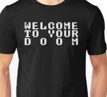 Welcome to Your Doom! Unisex T-Shirt