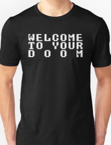 Welcome to Your Doom! T-Shirt