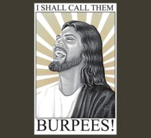 I shall call them BURPEES! T-Shirt